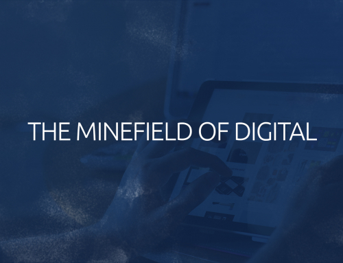 Cutting through the minefield of digital