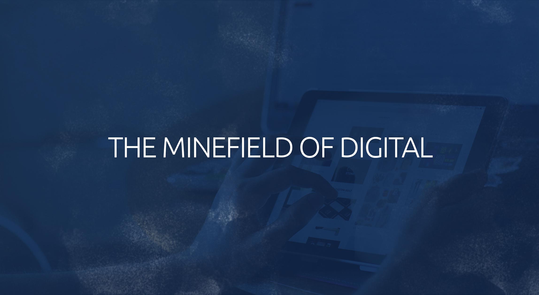 minefield of digital